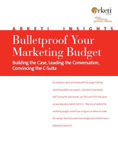 New Arketi Insights explains how to bulletproof the #marketing budget