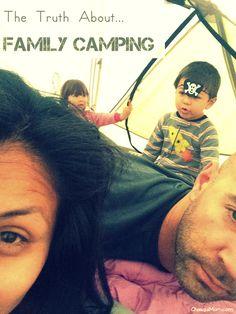 The Truth About Family Camping {from @chasquimom}