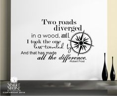 Road less traveled  http://www.etsy.com/listing/59478899/wall-decals-quote-road-less-traveled