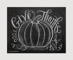 Give Thanks Pumpkin - Fall Chalkboard Art - Autumn Decor -Fall Pumpkin Decor - Thanksgiving Art - 8x10 Print - Hand Lettering on Etsy, $24.00