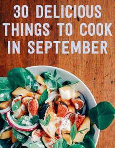 30 Delicious Things To Cook In September...I want to make all of this and eat it all immediately.