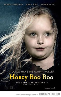 Love me honey boo boo.