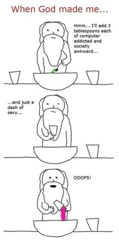When God made me....XD