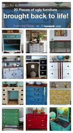 Here are some great ideas on how to bring that ugly piece of furniture back to life!