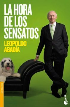 La hora de los sensatos (Booket Verano 2012) (Spanish Edition) by Leopoldo Abadía. $7.06. 208 pages. Publisher: Espasa (September 24, 2010)