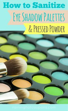 How To Sanitize Eyeshadow Palettes AND Pressed Powder