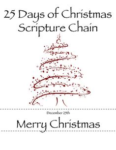 25 days of Christmas scripture chain.  Another great Christmas activity to remember the real meaning.