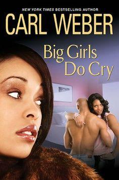 Big Girls Do Cry-Carl Weber Read March 2013