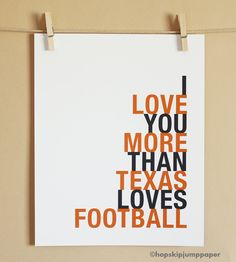 Sports Art I Love You More Than Texas Loves by HopSkipJumpPaper, $14.00