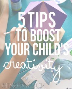 5 Tips To Boost Your Child's Creativity