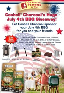 Enter for a chance to win Coshell Charcoal's HUGE July 4th BBQ giveaway!   Let Coshell pay for your July 4th BBQ for family and friends.   Grand Prize: A Smoker Grill with cover, Charcoal Chimey, Rib Rack, 3 Piece BBQ Utensil Kit, Grill Brush, Coshell Charcoal Fire Starters, Coshell Apron, 18lbs. of Coshell Charcoal, and $100 Visa Gift Card for all your food needs!       Rules and Regulations:   Like us to enter for a chance to win.   The more friends and family you refer and sign up the ...
