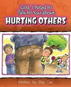 God, I Need to Talk to You About Hurting Others (God I Need to Talk to You About...) by Dan Carr, http://www.amazon.com/dp/075860517X/ref=cm_sw_r_pi_dp_TPEcqb0SGMT9W