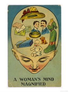 A Woman's Mind Magnified.