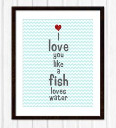 Color Arts: Quote - Modern Wall Art Poster Print - Home Heart House - Love You Like A Fish Loves Water - B.