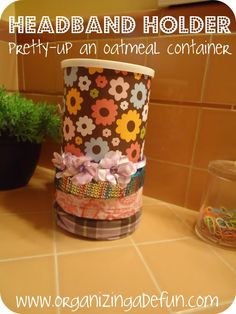 Organizing headbands using an old oatmeal container