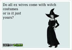 """Do all ex wives come with witch costumes or is it just  yours? """"Lmao, she only thinks but doesn't know who she is dealing with"""""""