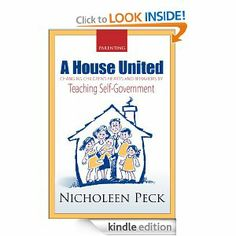 A House United -Changing Children's Hearts and Behaviors by Teaching Self-Government