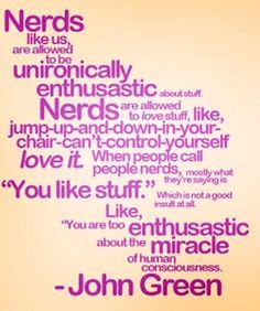 Nerds. Embrace it!