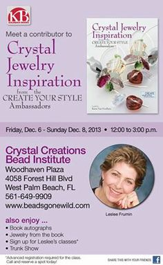 Leslee Frumin will be at Crystal Creations in Florida!