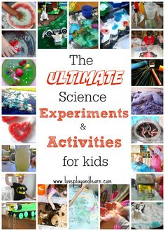 The ULTIMATE Science Experiments and Activities for Kids. 70+ Amazing ideas!