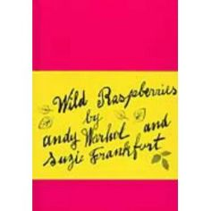 Wild Raspberries by Andy Warhol and Suzie Frankfurt