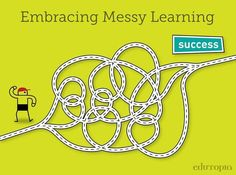 How do you embrace messy learning? Tips to create an authentic learning experience.