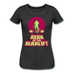 Dawn of the DeadLift 01 T-Shirt | Spreadshirt | ID: 13295463 #gyme