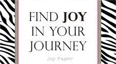 Find Joy in your journey by Joy Paper  www.joypaper.com.br