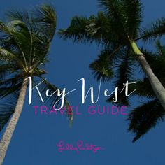 Lilly Pulitzer Travel Guide- Key West