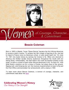 Women of Courage, Character, and Commitment - Woman of the Day: aviator Bessie Coleman. To read more about her in the LSCS databases (you will need your barcode to access off-campus): http://web.b.ebscohost.com.lscsproxy.lonestar.edu/ehost/results?sid=9baec005-2691-4ef9-ba82-5a775fa1e6f8%40sessionmgr111&vid=1&hid=124&bquery=bessie+coleman&bdata=JmRiPWJyYiZ0eXBlPTAmc2l0ZT1laG9zdC1saXZl