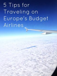 5 tips for traveling on Europe's budget/discount airlines - Postcards from Rachel: the expat diaries