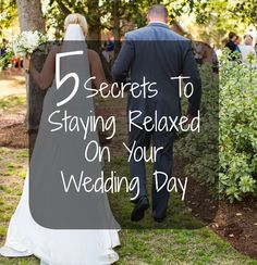 Secrets to Staying Relaxed on Your Wedding Day