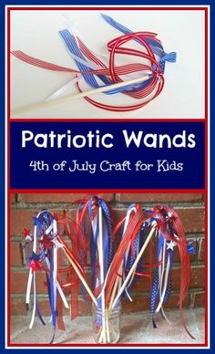 Patriotic Wands for the 4th of July!