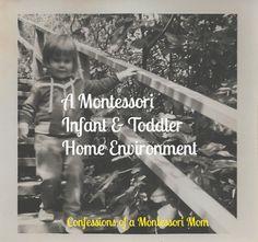 A Montessori Infant and Toddler Home Environment {Confessions of a Montessori Mom blog}