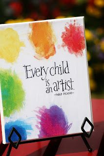 """""""Every child is an artist.   The problem is how to remain an artist once he grows up.""""  - Pablo Picasso"""