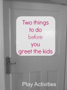 Two things to do before you greet the kids - Play Activities