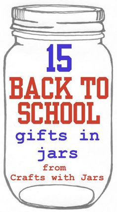 Crafts with Jars: 15 Back to School Gifts in Jars
