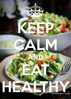 Keep calm & eat healthy.