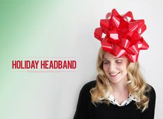 "For the ""life of the party"" girls only! :) Have a little holiday fun and show up wearing this giant bow headband. DIY is up on TBD."