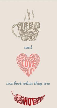 Coffee...make it HOT
