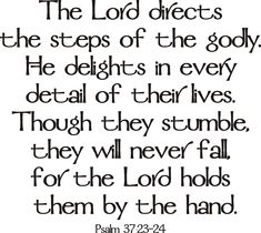 I LOVE these verses!  Psalm 37:23-24