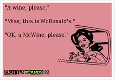 ecard, before and after mcdonalds, giggl, funni, hilari, mcwine quote, humor, chuckl, missing you funny quotes