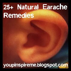 . You Pinspire Me .: 25+ Natural Earache Remedies