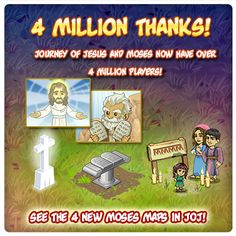 LIKE and SHARE if you JESUS has touched your life today! Lightside Reaches 4 Million Souls! Praise God!   With your help, we have shared the Good News of the Bible with 4 Million journeyers! Commemorate this event in your hometowns with the NEW 4 Million Players and The Ten Commandment Relics in the Shop! Hurry! For a limited time only, you can also receive a Special Lightside Cross Relic by completing the task on time! Play the New Moses Maps in Journey of Jesus today!