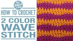 Crochet Tutorial: How to Crochet the 2 Color Wave Stitch. Click link to learn this stitch: http://newstitchaday.com/how-the-crochet-the-2-color-wave-stitch/  #crochet #yarn #colorwork