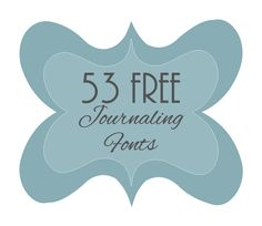 53 Free Journaling Fonts perfect for use with your Pazzles pen tool. D