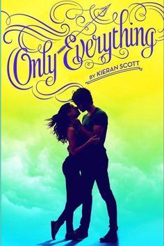 Only Everything by Kieran Scott   True Love, BK#1    Publication Date: May 6, 2014   #YA #Paranormal #mythology #cupid