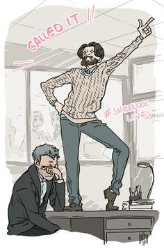 I imagine Anderson on Lestrade's desk doing a little dance of success while singing some kind of Called It Song after Sherlock returns. (gif)