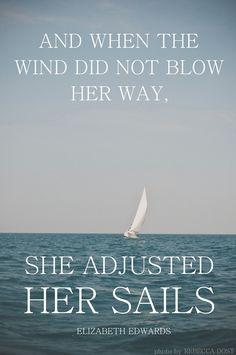 Adjust your sails.
