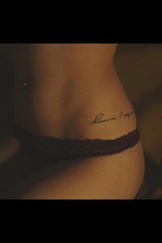 A few words inked on the hip, understated but so so sexy. #hip #tattoo #understated